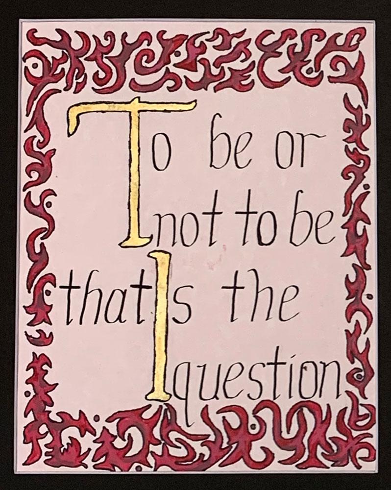 To Be (Grade 9) Ink, gouache, gilding foil
